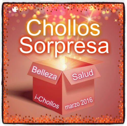 CHOLLOS SORPRESA. BELLEZA-SALUD. MARZO 2016